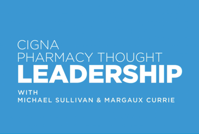 Cigna Pharmacy Thought Leadership Episode 2: Latest in Performance Guarantees