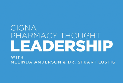 Cigna Pharmacy Thought Leadership Episode 4: Insights on Resilience